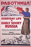 Everyday Life in Early Soviet Russia : Taking the Revolution Inside, , 0253346398