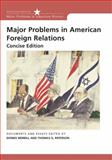 Major Problems in American Foreign Relations : Documents and Essays, Concise Edition, Merrill, Dennis and Paterson, Thomas, 0618376399