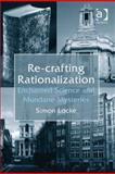 Re-Crafting Rationalisation : Enchanted Science and Mundane Mysteries, Locke, Simon, 0754696391