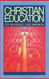 Christian Education : Its Mandate and Mission, Deuink, James W., 0890846391