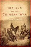 Ireland and the Crimean War, Murphy, David, 1851826394