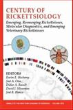 Century of Rickettsiology : Emerging, Reemerging Rickettsioses, Molecular Diagnostics, and Emerging Veterinary Rickettsioses, Oteo, Jose A. and Blanco, José R., 1573316393