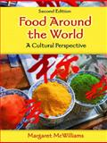Food Around the World : A Cultural Perspective, McWilliams, Margaret, 0131936395