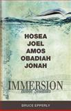 Immersion Bible Studies - Hosea, Joel, Amos, Obadiah, Jonah, Bruce Epperly, 1426716397