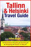 Tallinn and Helsinki Travel Guide, Nicole Wright, 150034639X