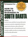 How to Start a Business in South Dakota, Entrepreneur Press Staff, 1932156399