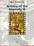 Artistry of the Mentally Ill : A Contribution to the Psychology and Psychopathology of Configuration, Prinzhorn, Hans, 3211826394