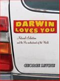 Darwin Loves You : Natural Selection and the Re-Enchantment of the World, Levine, George, 0691136394