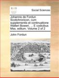 Johannis de Fordun Scotichronicon, Cum Supplementis et Continuatione Walteri Boweri, E Codicibus Mss Editum, John Fordun, 1140736396
