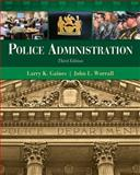 Police Administration, Gaines, Larry K. and Worrall, John L., 1439056390