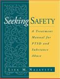 Seeking Safety : A Treatment Manual for PTSD and Substance Abuse, Najavits, Lisa M., 1572306394