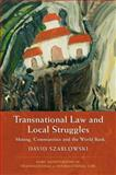 Transnational Law and Local Struggles : Mining,Communities and the World Bank, Szablowski, David, 1841136395