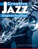 Creative Jazz Improvisation, Reeves, Scott D., 0131776398