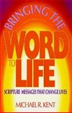 Bringing the Word to Life, Year A, Michael R. Kent, 0896226395