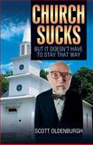 Church Sucks, Scott Oldenburgh, 0985326395