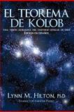El Teorema de Kolob, Lynn M. Hilton, 1475206399