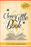 Clever Little Book, Elaina Davis, 1479336394