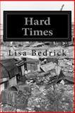 Hard Times, Lisa Bedrick, 1500326399