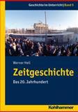 Zeitgeschichte : Das 20. Jahrhundert, Heil, Werner, 3170226398