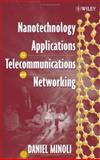 Nanotechnology Applications to Telecommunications and Networking, Minoli, Daniel, 0471716391