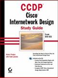 CCDP : Cisco Internetwork Design Study Guide, Padjen, Robert and Lammie, Todd, 0782126391
