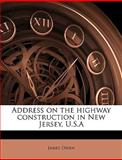 Address on the Highway Construction in New Jersey, U S, James Owen, 1149896396