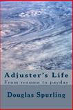 Adjuster's Life, Douglas Spurling, 1490426396