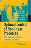 Optimal Control of Nonlinear Processes : With Applications in Drugs, Corruption, and Terror, Grass, Dieter and Caulkins, Jonathan P., 3642096395