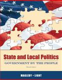 State and Local Politics : Government by the People, Magleby, David B. and Light, Paul C., 0205006396