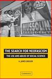The Search for Neofascism : The Use and Abuse of Social Science, Gregor, A. James, 0521676398