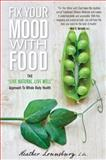 Fix Your Mood with Food, Heather Lounsbury, 0762796391