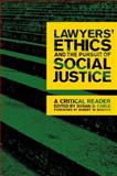 Lawyers' Ethics and the Pursuit of Social Justice : A Critical Reader, , 0814716393