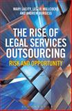 The Rise of Legal Services Outsourcing : Risk and Opportunity, Lacity, Mary and Burgess, Andrew, 147290639X