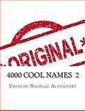 4000 Cool Names 2, Ursache Nicolae Ursache Nicolae Alexandru, 1500546399