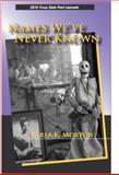 Names We've Never Known, Karla K. Morton, 1933896396