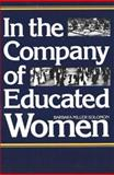 In the Company of Educated Women : A History of Women and Higher Education in America, Solomon, Barbara Miller, 0300036396