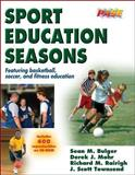 Sport Education Seasons, Derek J. Mohr and Richard M. Rairigh, 0736046399