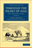Through the Heart of Asia : Over the Pam'r  to India, Bonvalot, Gabriel, 1108046398