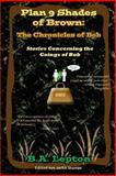 Plan 9 Shades of Brown: the Chronicles of Bob, B. Lepton, 1500466395