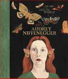 Awake in the Dream World, Audrey Niffenegger, 157687639X
