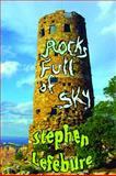 Rocks Full of Sky, Stephen Lefebure, 1937536394