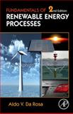 Fundamentals of Renewable Energy Processes, Da Rosa, Aldo V., 0123746396