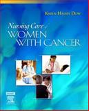 Nursing Care of Women with Cancer, Dow, Karen Hassey, 0323036392