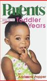 Parents Book for the Toddler Years, Adrienne Popper, 0345436393