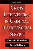 Crisis Intervention in Criminal Justice/Social Service, James E. Hendricks, 0398076391