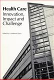 Health Care : Innovation, Impact, and Challenge, Davis, S. Mathwin, 0889116393