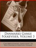 Danmarks Gamle Folkeviser, Carlsbergfondet and Samfundet Til Den Danske Literat Fremme, 1149796391