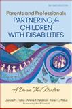 Parents and Professionals Partnering for Children with Disabilities : A Dance That Matters, Fialka, Janice M. and Feldman, Arlene K., 1412966396