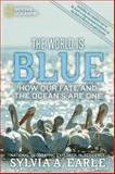 The World Is Blue, Sylvia Earle, 1426206399