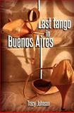 Last Tango in Buenos Aires, Tracy Johnson, 1463526393